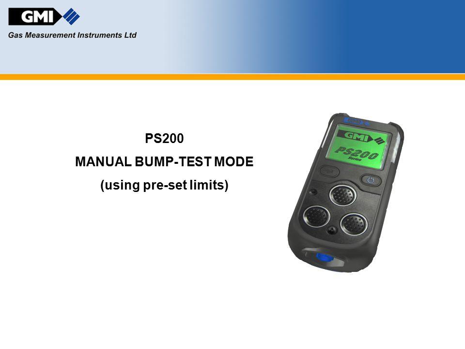 PS200 MANUAL BUMP-TEST MODE (using pre-set limits)