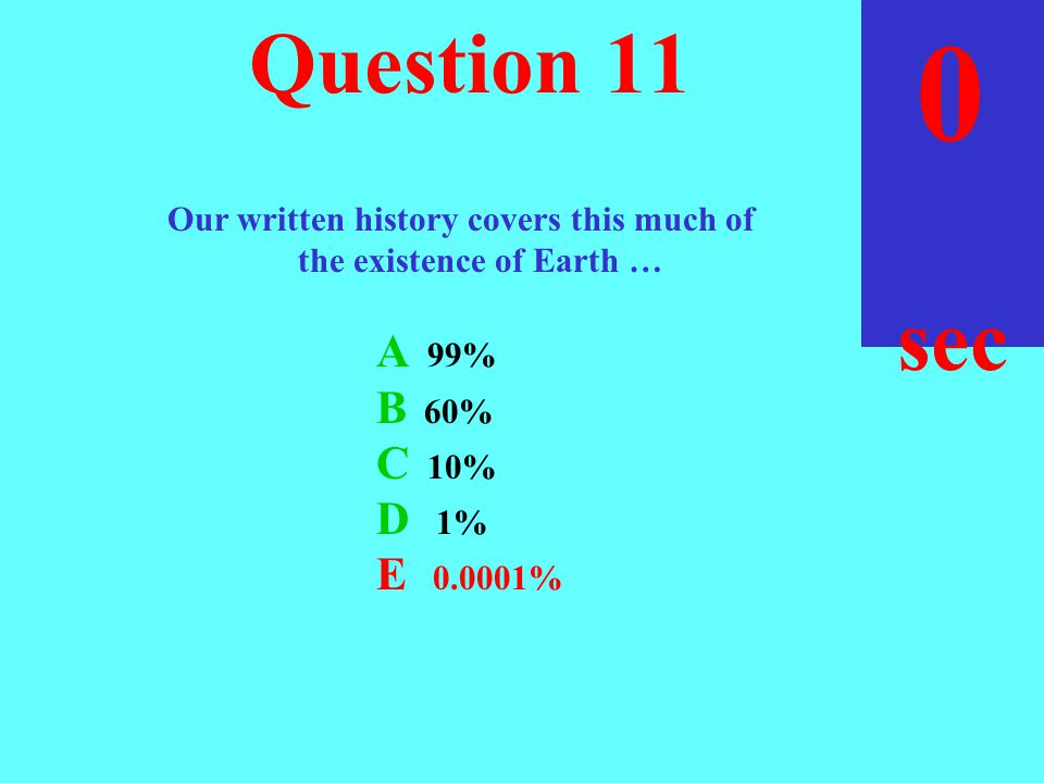 sec 45 Question 10 403530252019181716151413121110 9 8 7 6 5 4 3 2 1 0 Next question coming … How long after the Sun was Earth formed, compared to the age of the Sun.