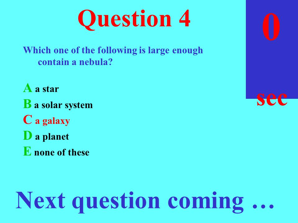 sec 30 Question 4 29 Which one of the following is large enough contain a nebula.