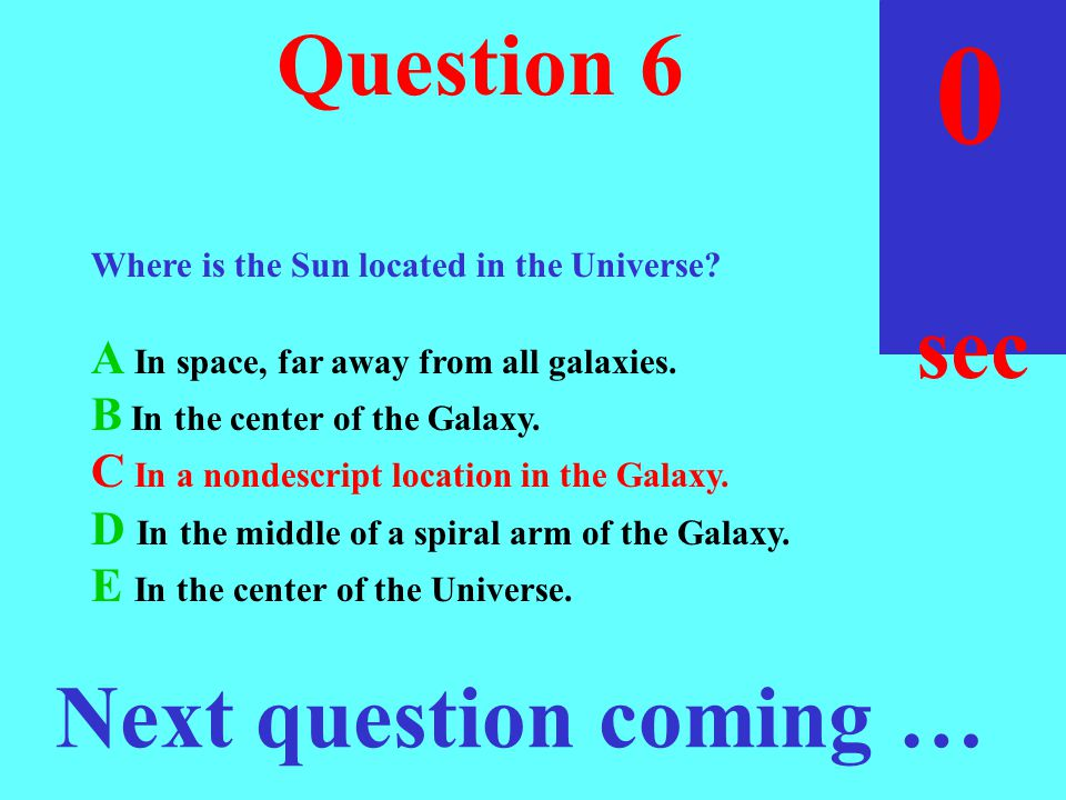 sec 30 Question 6 29 Where is the Sun located in the Universe.