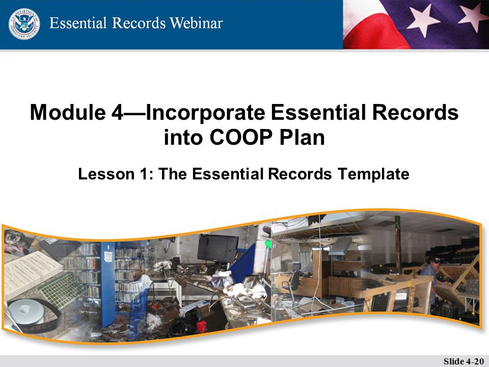 Lesson 1: The Essential Records Template Module 4—Incorporate Essential Records into COOP Plan Slide 4-20