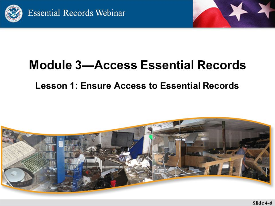 Lesson 1: Ensure Access to Essential Records Module 3—Access Essential Records Slide 4-6