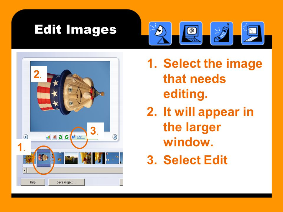 Edit Images 1.Select the image that needs editing.
