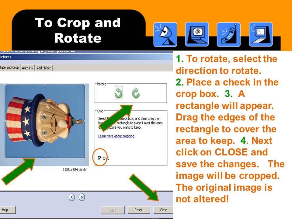 To Crop and Rotate 1. To rotate, select the direction to rotate.