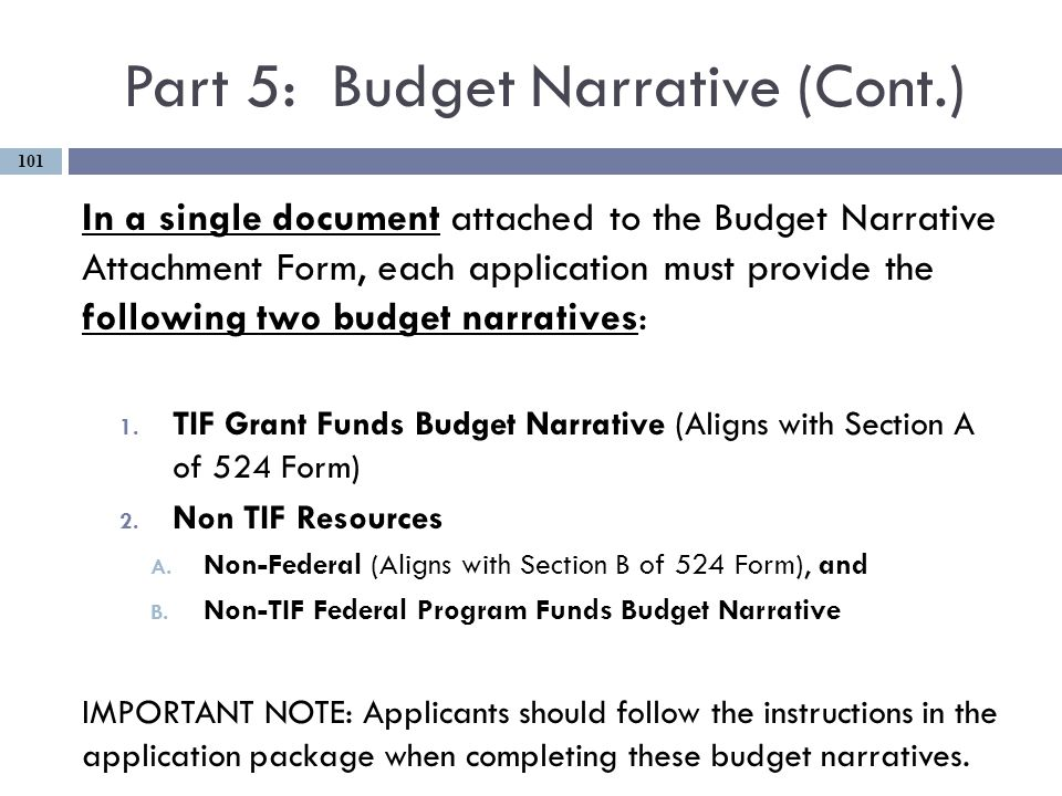 Part 5: Budget Narrative (Cont.) In a single document attached to the Budget Narrative Attachment Form, each application must provide the following two budget narratives: 1.