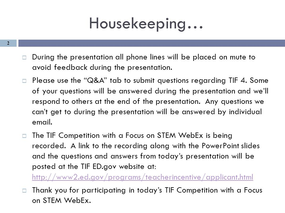 Housekeeping…  During the presentation all phone lines will be placed on mute to avoid feedback during the presentation.