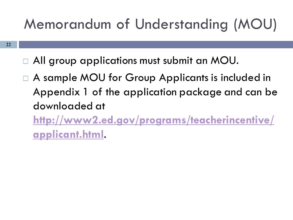 Memorandum of Understanding (MOU)  All group applications must submit an MOU.
