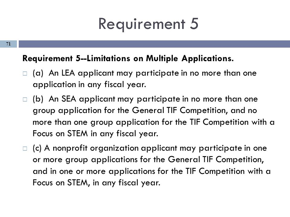Requirement 5 Requirement 5--Limitations on Multiple Applications.