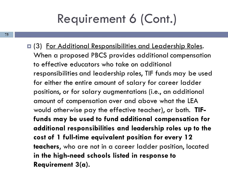 Requirement 6 (Cont.)  (3) For Additional Responsibilities and Leadership Roles.