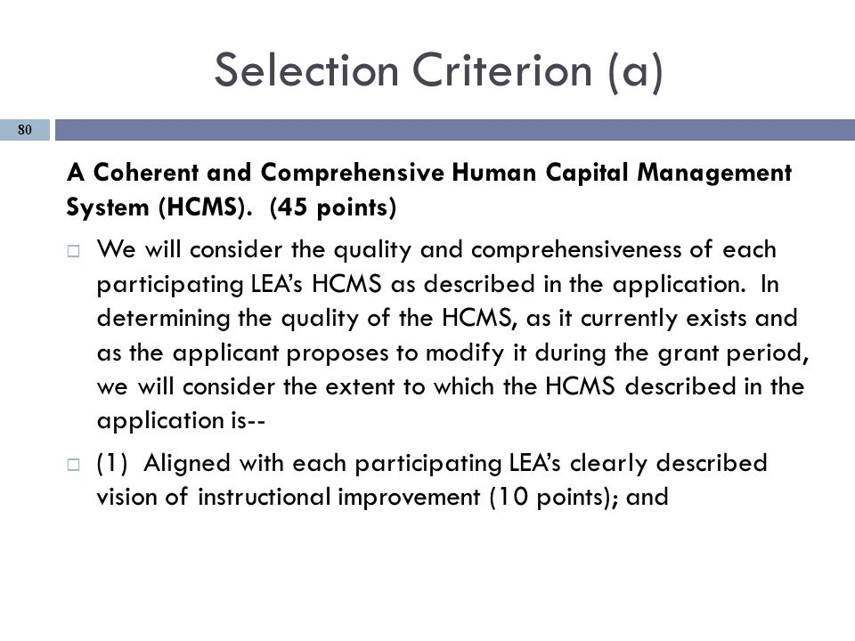 Selection Criterion (a) A Coherent and Comprehensive Human Capital Management System (HCMS).