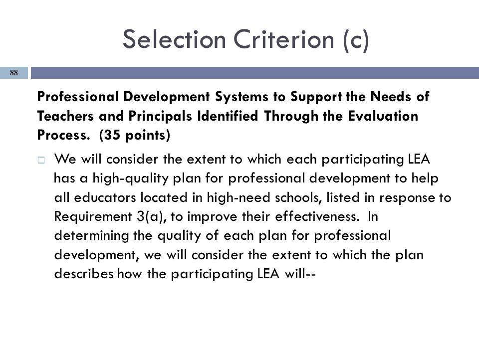 Selection Criterion (c) Professional Development Systems to Support the Needs of Teachers and Principals Identified Through the Evaluation Process.