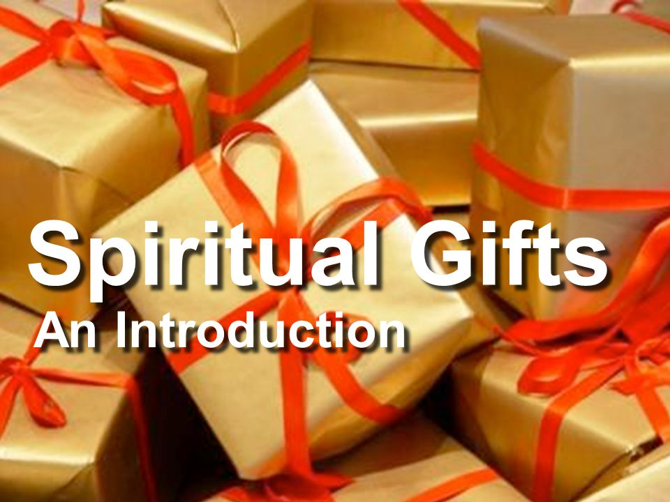 Spiritual Gifts An Introduction