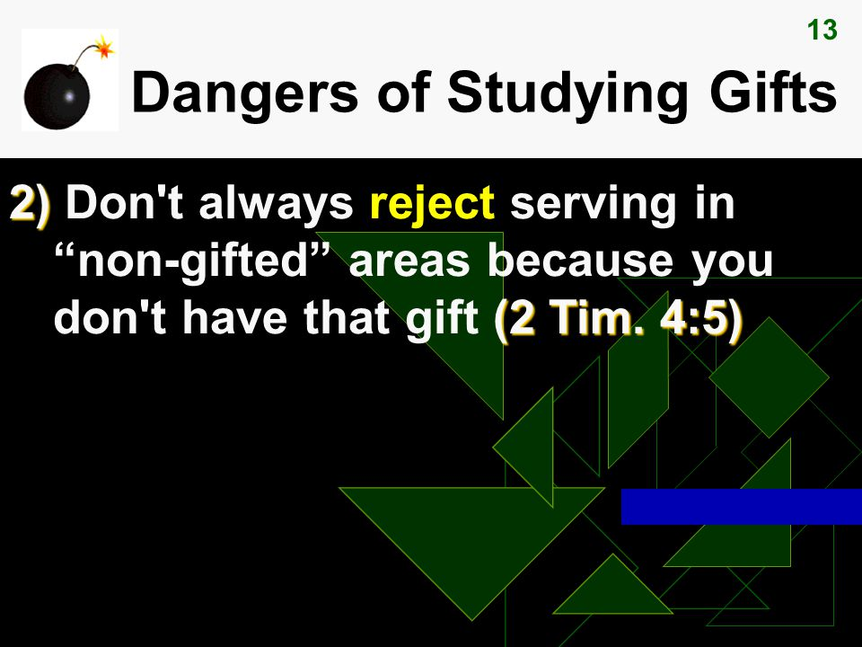 13 Dangers of Studying Gifts 2) (2 Tim.