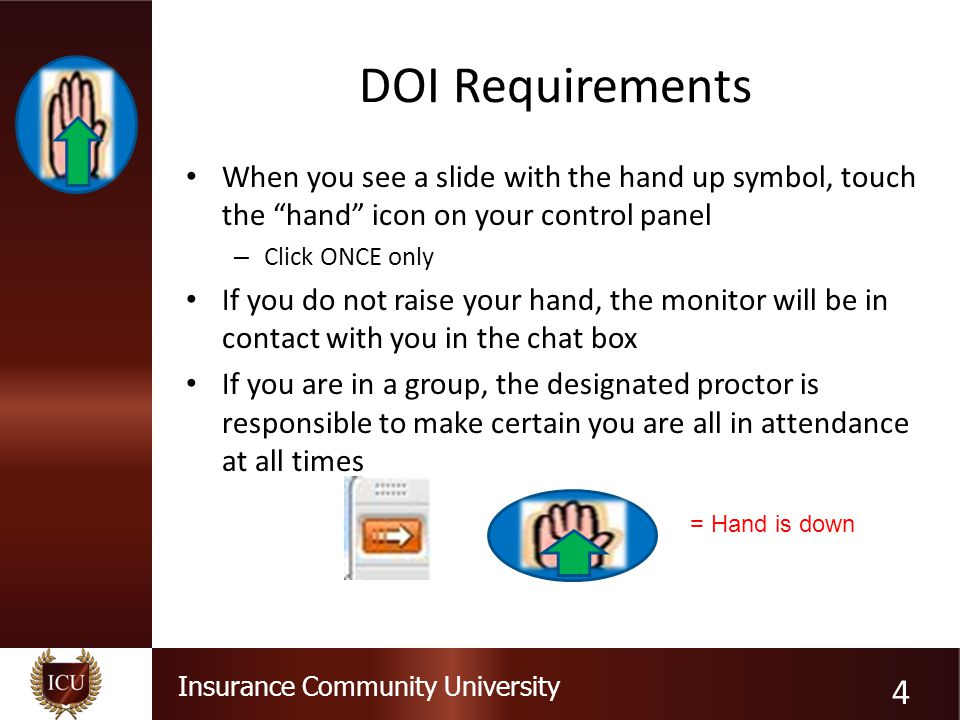 Insurance Community University Polling Throughout the class we will be conducting periodic polls We need 100% participation on the polls The polls are intended to check participation but also to create discussion topics throughout the presentation 5