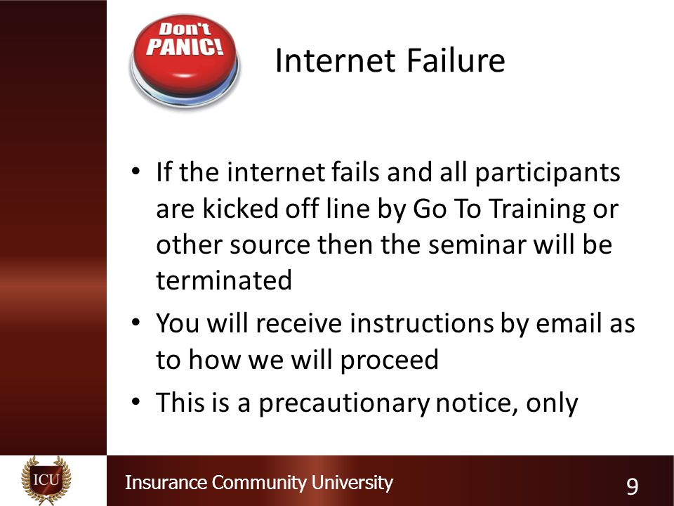 Insurance Community University Internet Failure If the internet fails and all participants are kicked off line by Go To Training or other source then