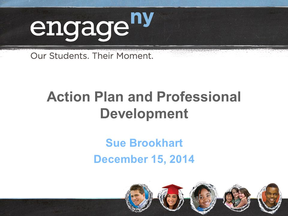 Action Plan and Professional Development Sue Brookhart December 15, 2014