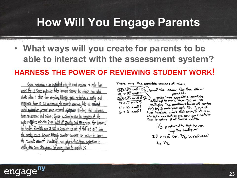 How Will You Engage Parents What ways will you create for parents to be able to interact with the assessment system? HARNESS THE POWER OF REVIEWING ST