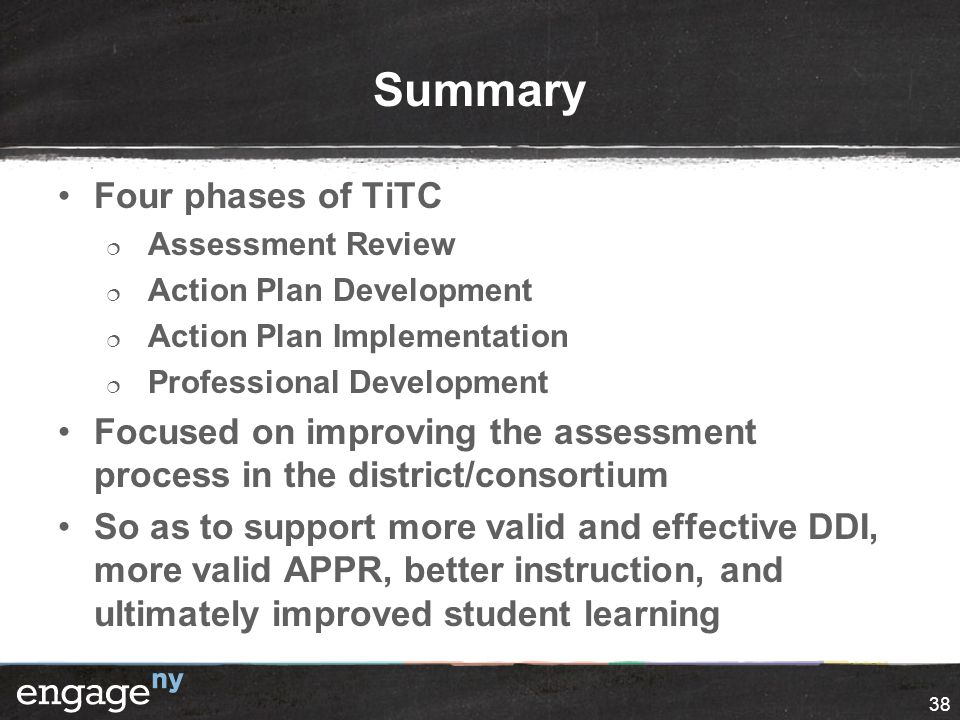 Summary Four phases of TiTC  Assessment Review  Action Plan Development  Action Plan Implementation  Professional Development Focused on improving