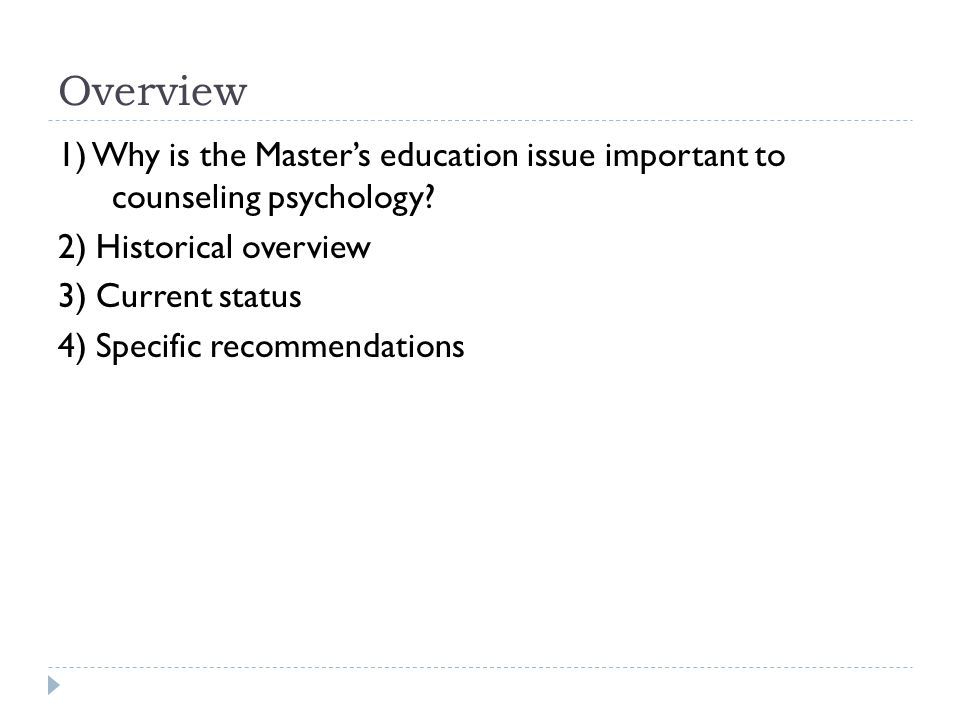 Overview 1) Why is the Master's education issue important to counseling psychology.