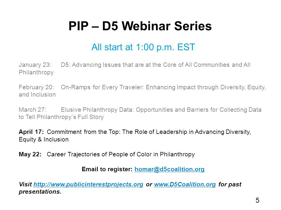 PIP – D5 Webinar Series All start at 1:00 p.m.