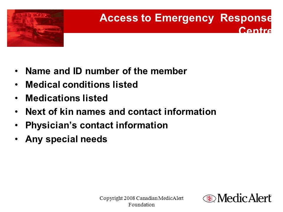 MedicAlert Medical Identification Copyright 2008 Canadian MedicAlert Foundation