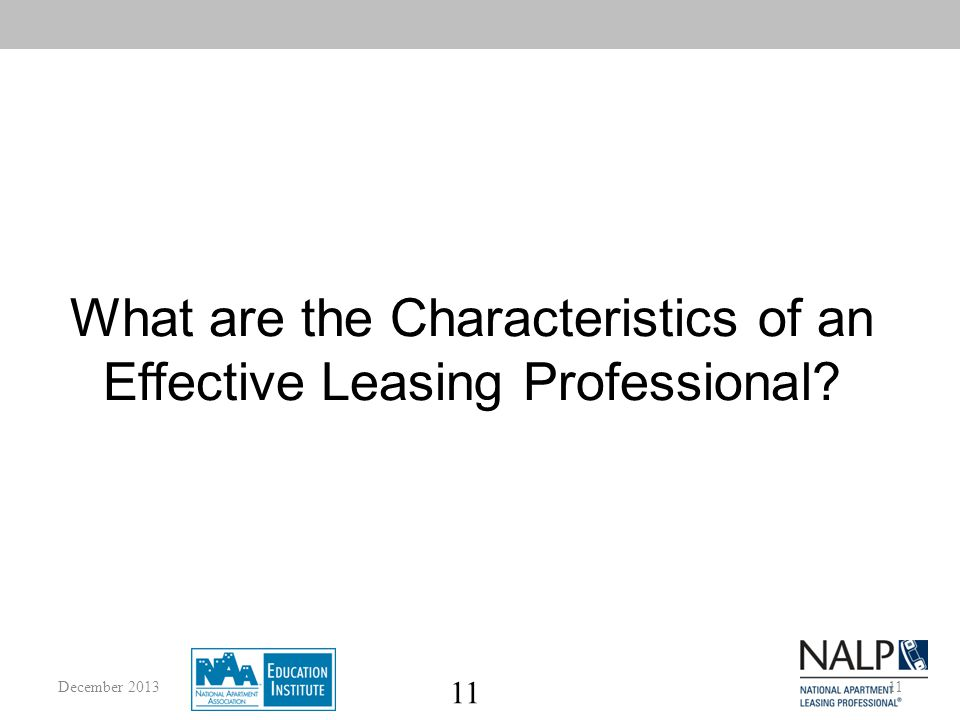 11 What are the Characteristics of an Effective Leasing Professional 11December 2013