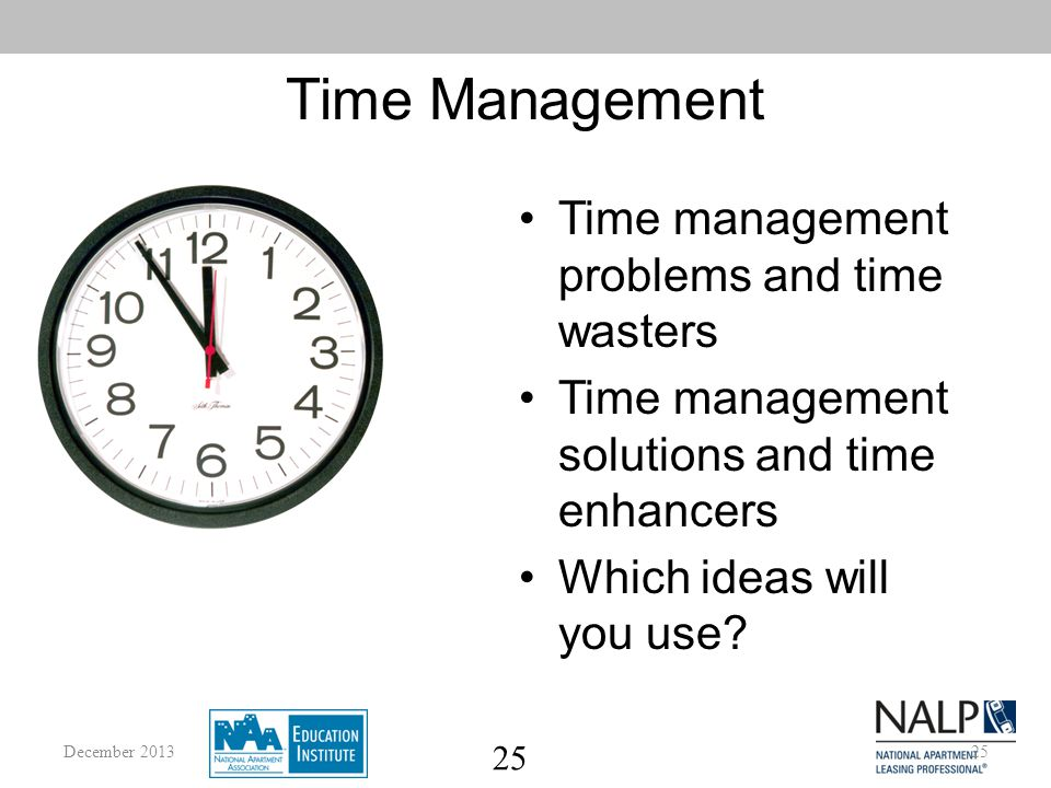 25 Time Management Time management problems and time wasters Time management solutions and time enhancers Which ideas will you use.