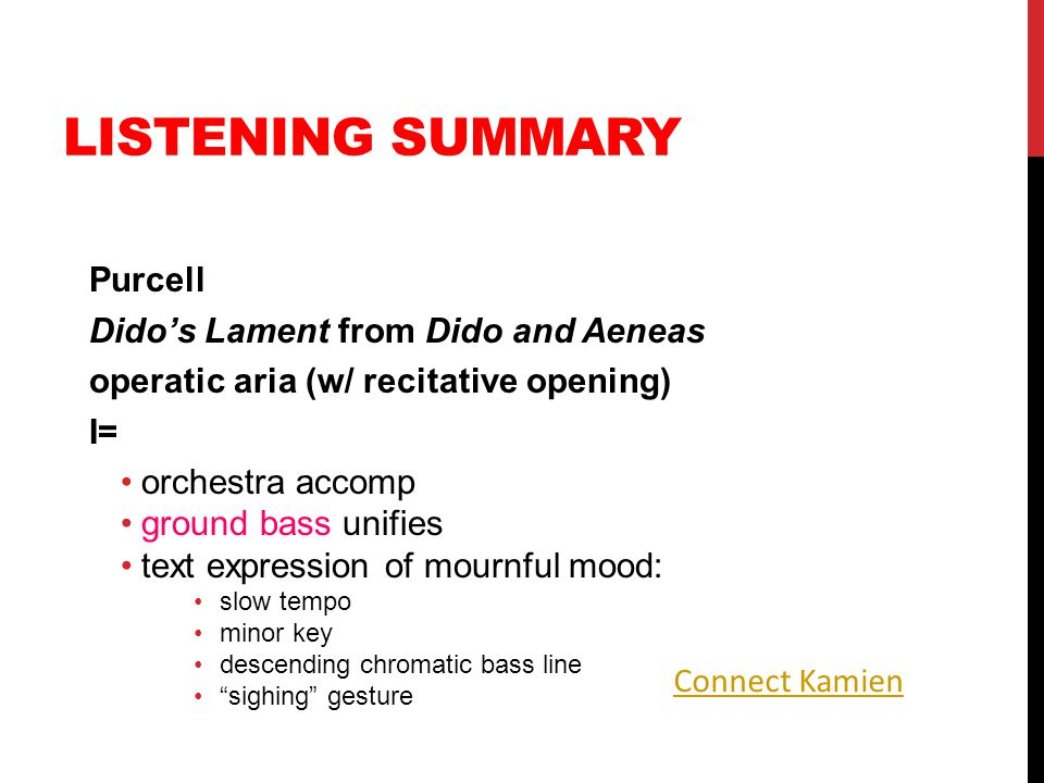 LISTENING SUMMARY Purcell Dido's Lament from Dido and Aeneas operatic aria (w/ recitative opening) I= orchestra accomp ground bass unifies text expres