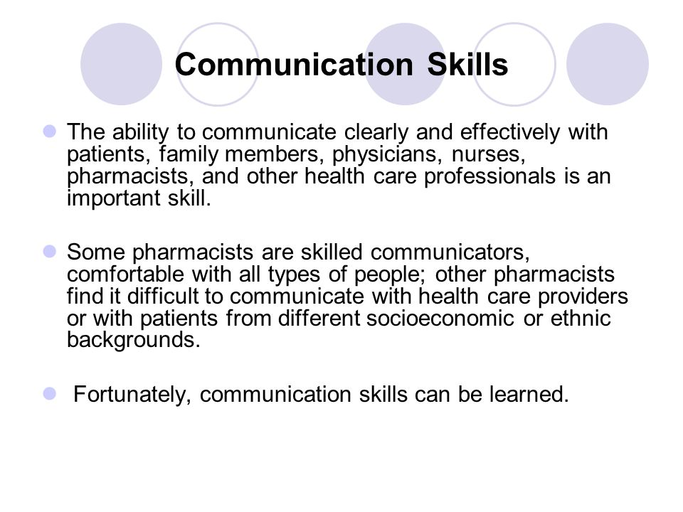 Benefits to good communication For the patient : 1.Reduce medication misuse.