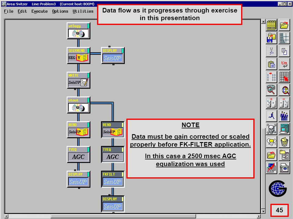 FK Filter Processing Flow 45 Data flow as it progresses through exercise in this presentation NOTE Data must be gain corrected or scaled properly befo