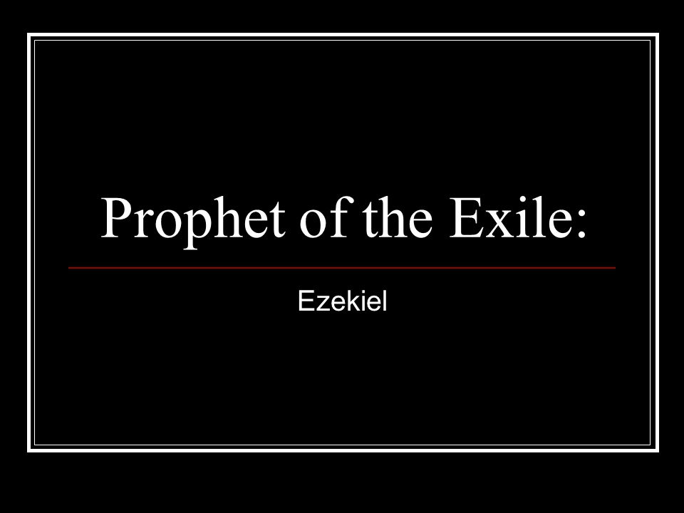 Introductory matters And so what is most memorable about Ezekiel.