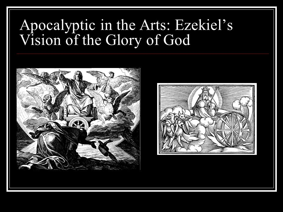 Apocalyptic in the Arts: Ezekiel's Vision of the Glory of God