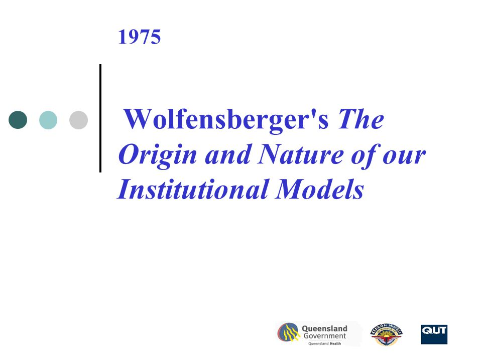 1975 Wolfensberger s The Origin and Nature of our Institutional Models