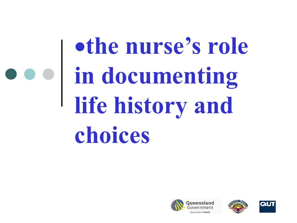  the nurse's role in documenting life history and choices