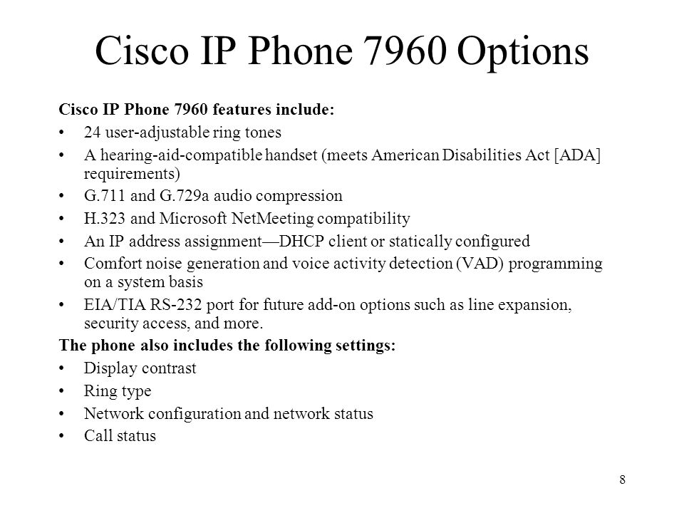 9 Cisco IP Phone 7914 Add-on Module: 14 additional line buttons or speed dial buttons may be configured via a model 7914 add-on module.
