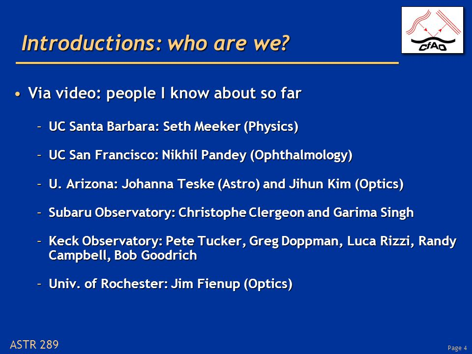 Page 4 ASTR 289 Introductions: who are we.