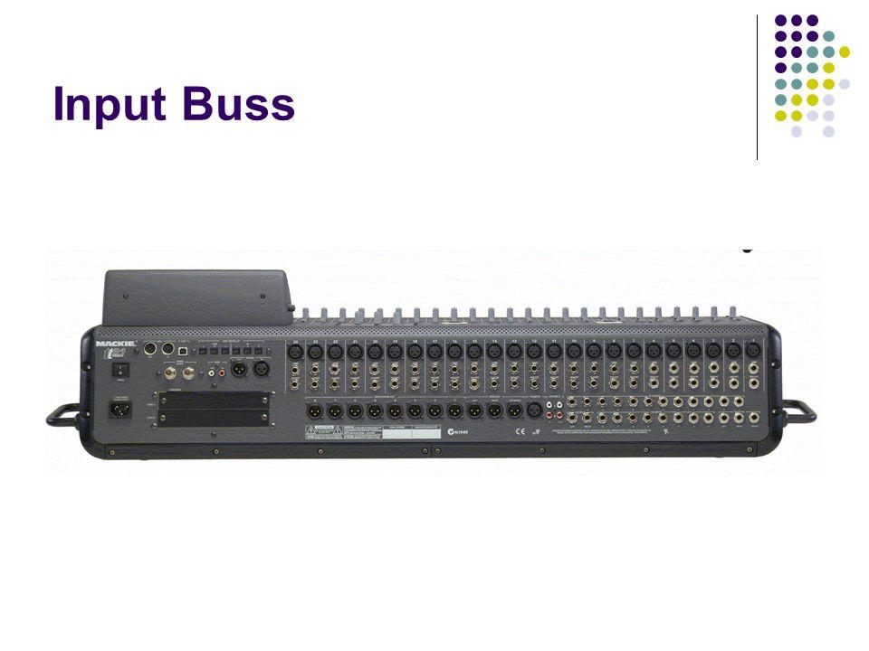 Input Buss