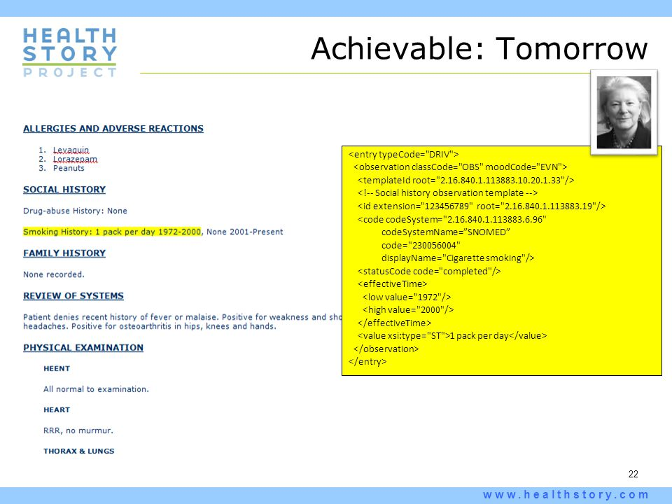 22 www.healthstory.com Achievable: Tomorrow <code codeSystem=