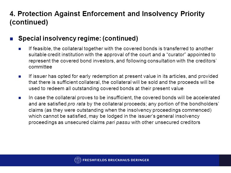 4. Protection Against Enforcement and Insolvency Priority (continued) Special insolvency regime: (continued) If feasible, the collateral together with