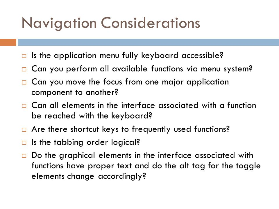Navigation Considerations  Is the application menu fully keyboard accessible.