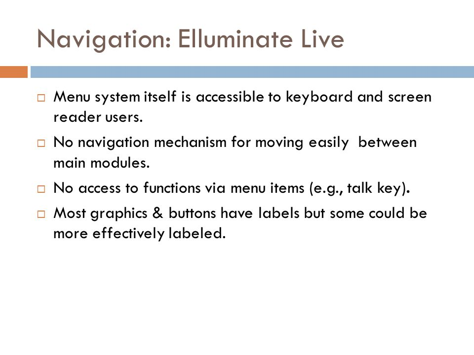 Navigation: Elluminate Live  Menu system itself is accessible to keyboard and screen reader users.