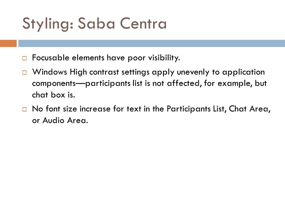 Styling: Saba Centra  Focusable elements have poor visibility.