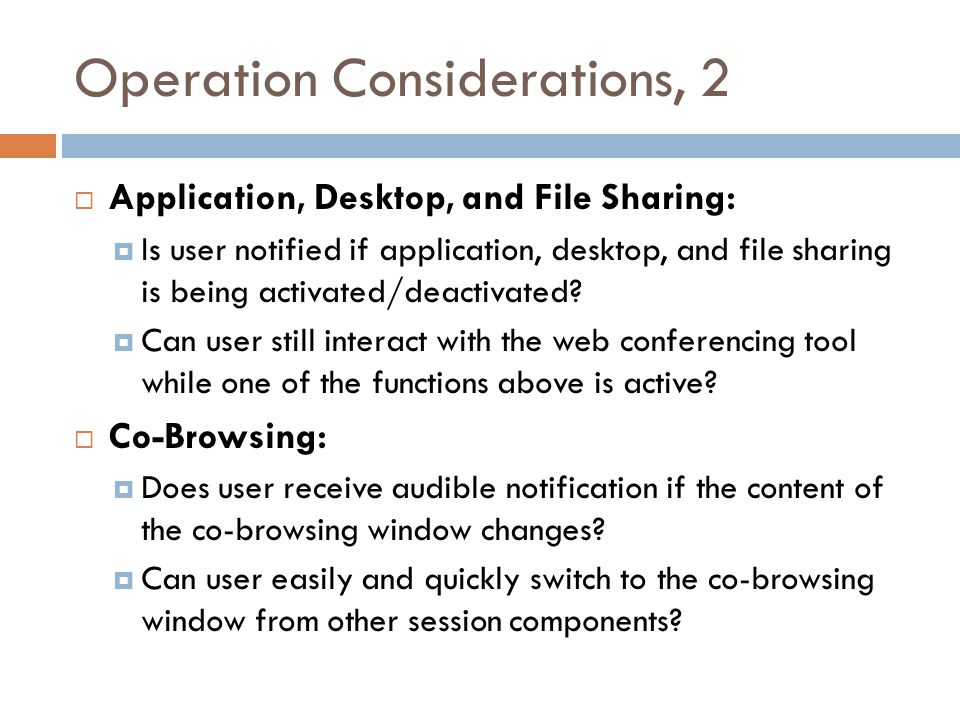 Operation Considerations, 2  Application, Desktop, and File Sharing:  Is user notified if application, desktop, and file sharing is being activated/deactivated.
