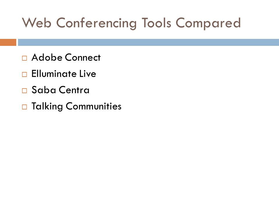 Web Conferencing Tools Compared  Adobe Connect  Elluminate Live  Saba Centra  Talking Communities