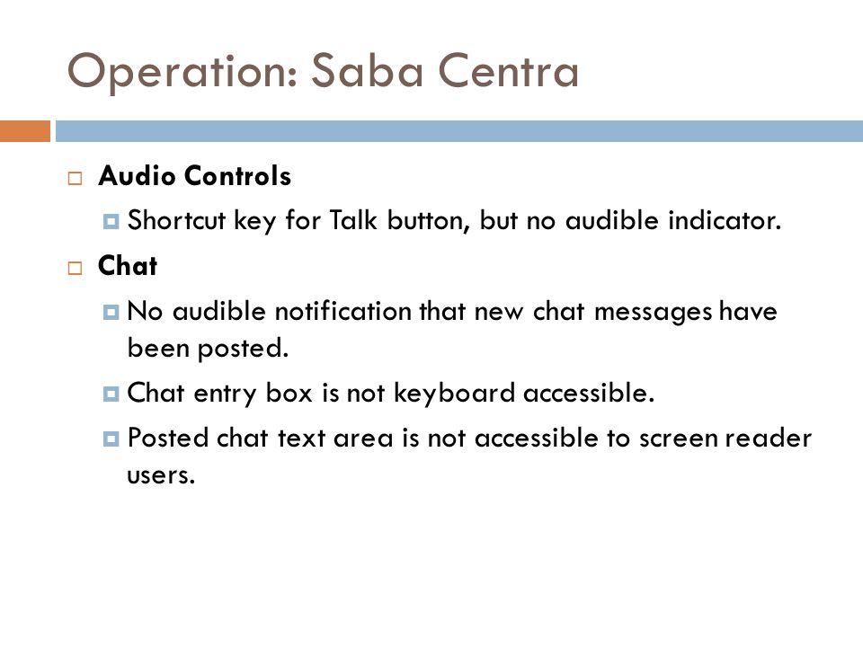Operation: Saba Centra  Audio Controls  Shortcut key for Talk button, but no audible indicator.