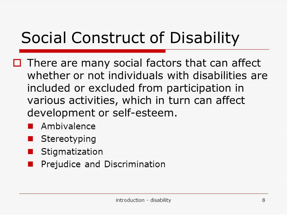 Ambivalence  Many people simply do not know what to make of individuals with disabilities.