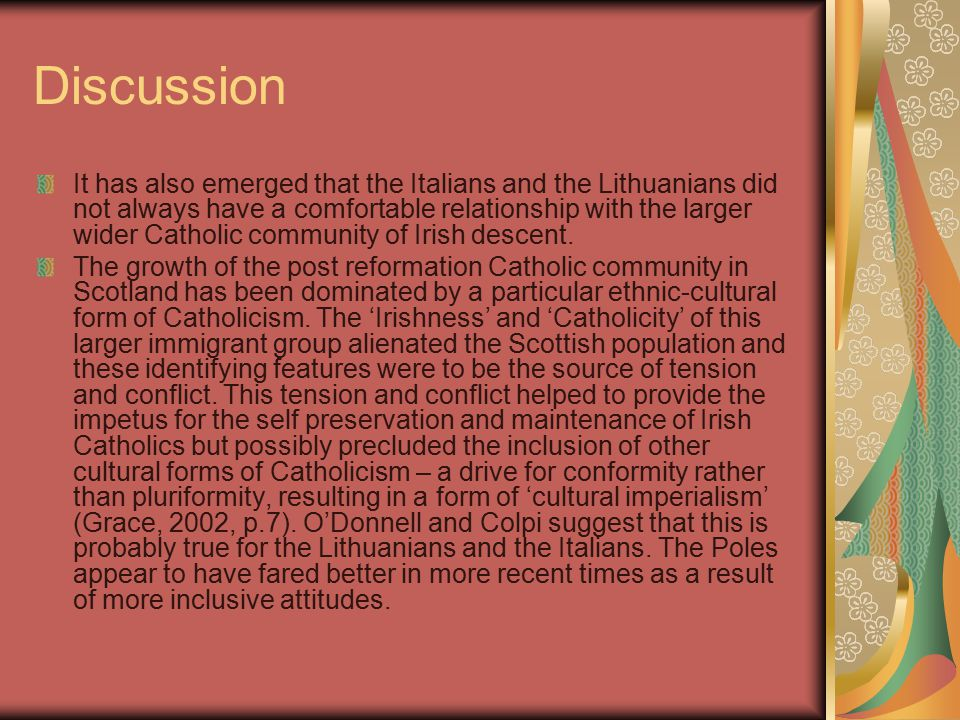 Discussion It has also emerged that the Italians and the Lithuanians did not always have a comfortable relationship with the larger wider Catholic community of Irish descent.
