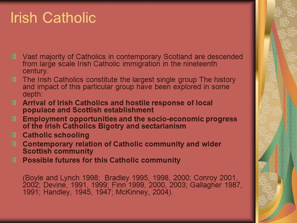 Discussion The Irish Catholic account has often been perceived to be synonymous with the account of Catholics in Scotland One type of insider voice has dominated Academic research has paralleled this dominance Other insider voices are weakened, at times, silenced.