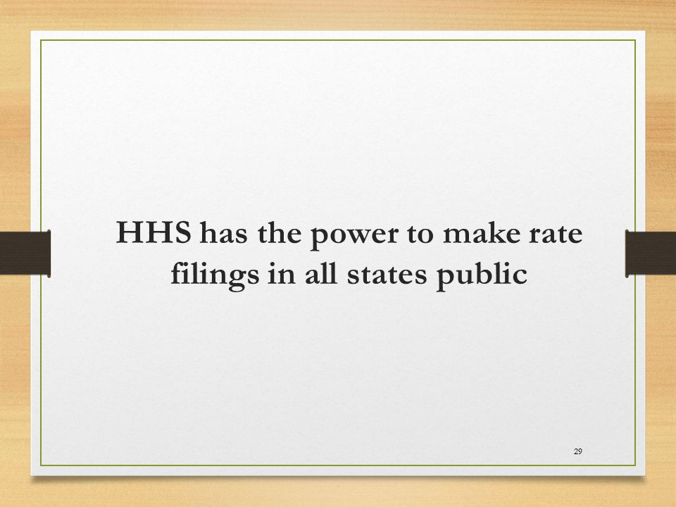 29 HHS has the power to make rate filings in all states public