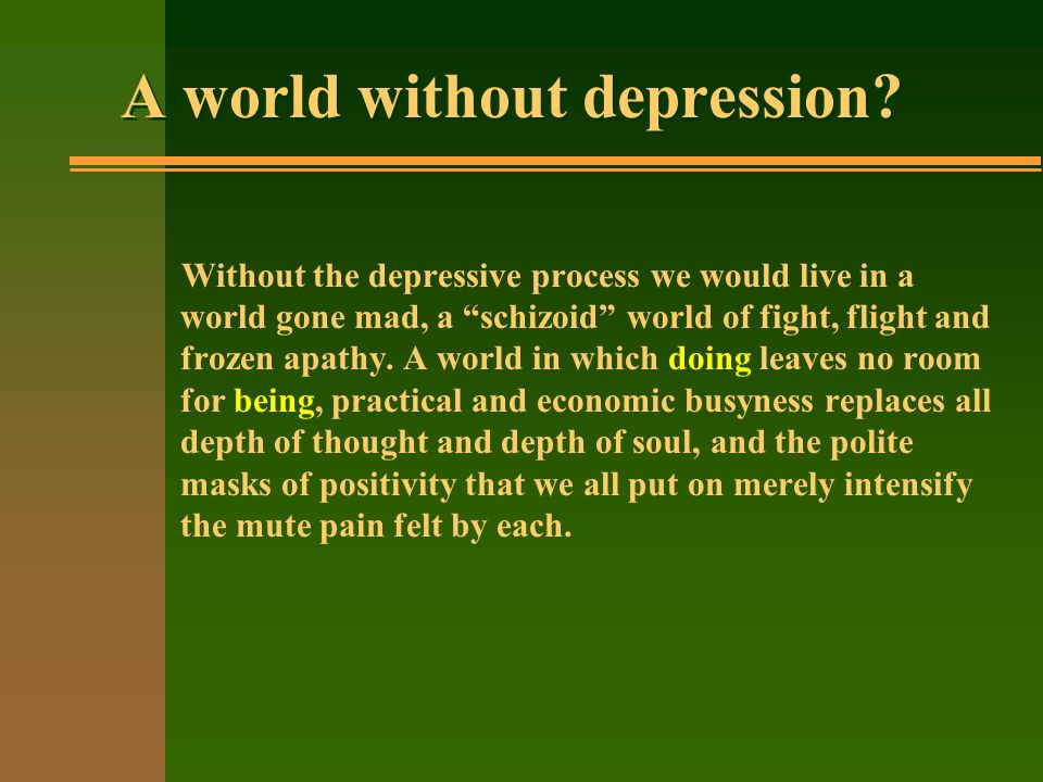 A world without depression.